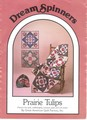 Dreamspinners Prairie Tulips Quilt, Wallhanging Pattern